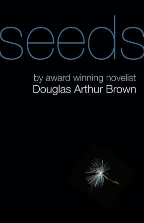 Seeds by Douglas Arthur Brown
